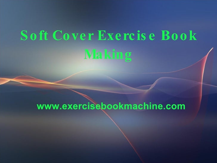 Soft Cover Exercise Book Making www.exercisebookmachine.com