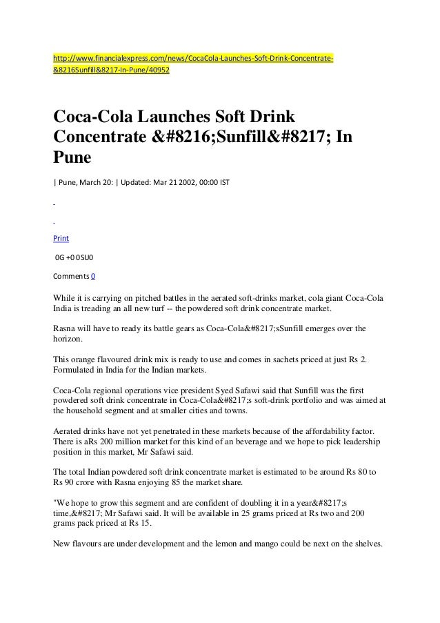 http://www.financialexpress.com/news/CocaCola-Launches-Soft-Drink-Concentrate&8216Sunfill&8217-In-Pune/40952  Coca-Cola La...
