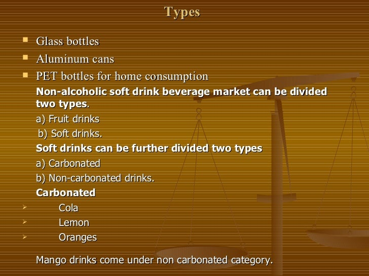entering the soft drinks industry in Soft drink industry five forces analysis: soft drink industry is very profitable, more so for the concentrate producers than the bottler's this is surprising considering the fact that product sold is a commodity which can even be produced easily.