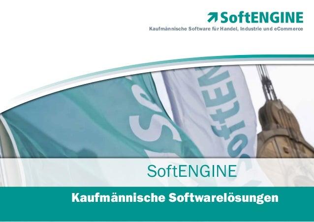 Kaufmännische Software für Handel, Industrie und eCommerce  SoftENGINE Kaufmännische Softwarelösungen