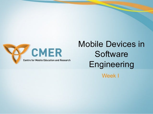 Mobile Devices in Software Engineering Week I