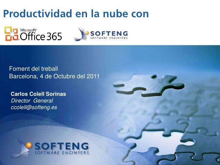 Productividad en la nube con  proyecto: Foment del treball Barcelona, 4 de Octubre del 2011 Carlos Colell Sorinas Director...