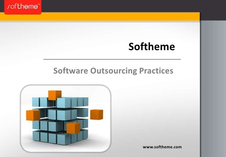 Softheme<br />Software Outsourcing Practices<br />www.softheme.com<br />