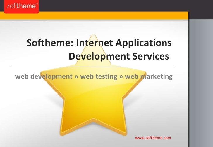 Softheme: Internet Applications Development Services  www.softheme.com web development  »  web testing  »  web marketing