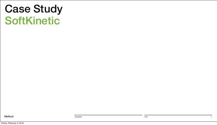 Case Study   SoftKinetic                           Capabilities   2012   1Friday, February 3, 2012