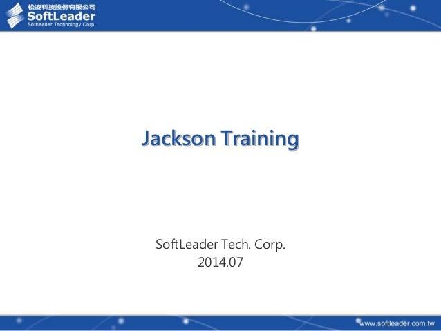 SoftLeader Tech. Corp. 2014.07 Jackson Training