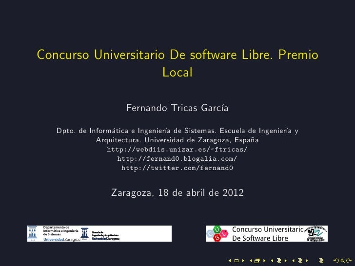 Concurso Universitario De software Libre. Premio                      Local                      Fernando Tricas Garc´    ...