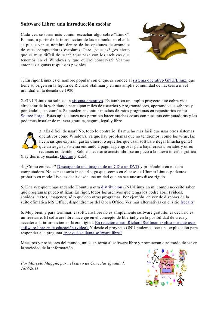 """Software Libre: una introducción escolarCada vez se torna más común escuchar algo sobre """"Linux"""".Es más, a partir de la int..."""