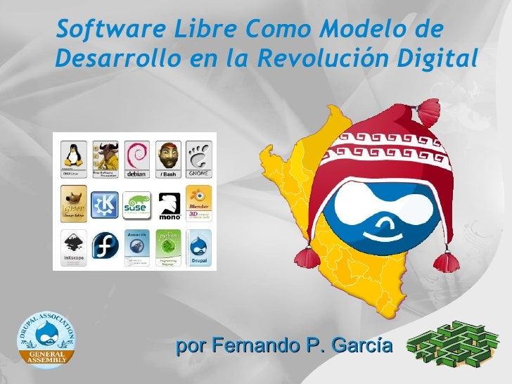 Software Libre Como Modelo de  Desarrollo en la Revolución Digital <ul>por Fernando P. García </ul>