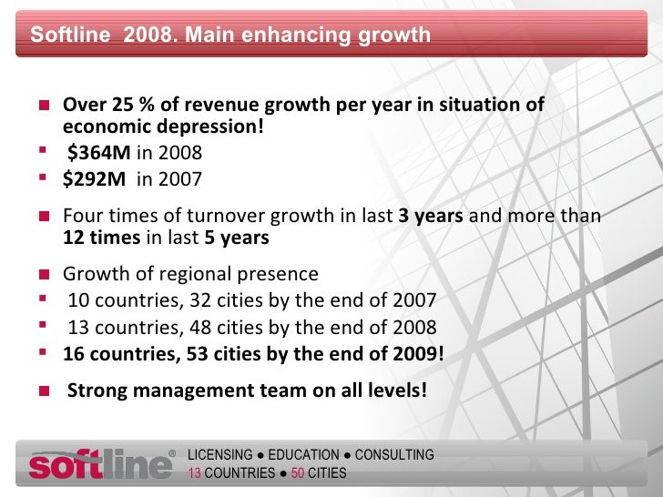 Softline  2008. Main enhancing growth <ul><li>Over  25  % of revenue growth per year in situation of economic depression !...