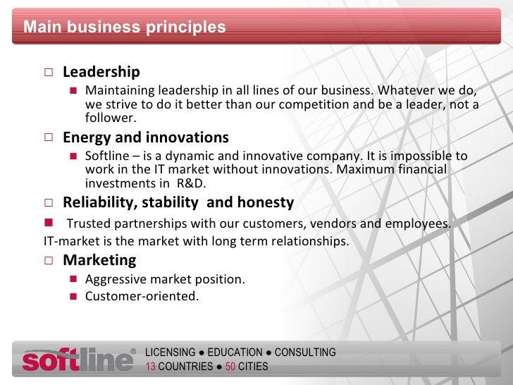 Main business principles <ul><li>Leadership </li></ul><ul><ul><li>Maintaining leadership in all lines of our business. Wha...