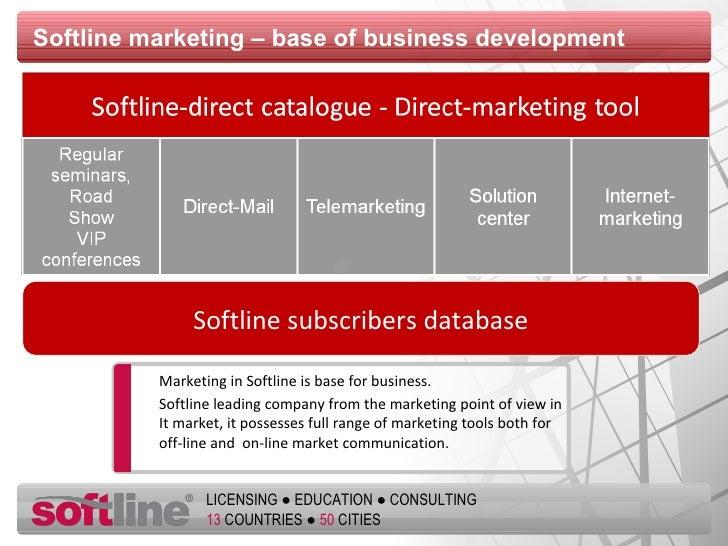 Softline marketing  –  base of business development Softline subscribers database Marketing in   Softline is base for busi...