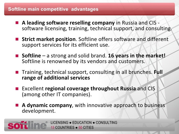 Softline main competitive  advantages <ul><li>A leading software reselling company  in Russia and CIS - software licensing...