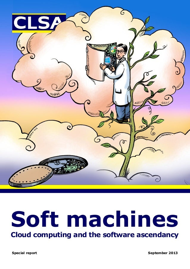 Soft machinesCloud computing and the software ascendancy Special report September 2013