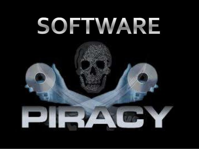  What is software piracy Varieties   of piracy How it effects Case study Prevention