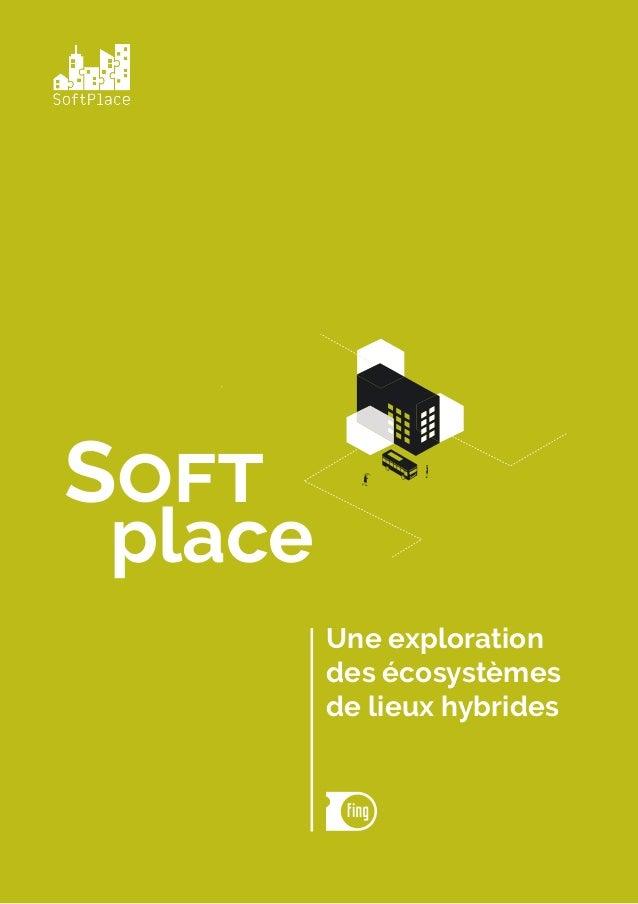 Soft place Une exploration des écosystèmes de lieux hybrides