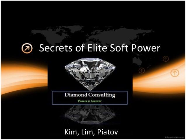 Secrets of Elite Soft Power  Kim, Lim, Piatov