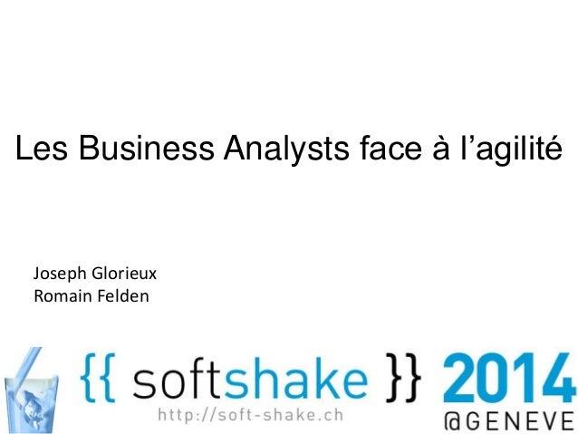 Les Business Analysts face à l'agilité  Joseph Glorieux  Romain Felden