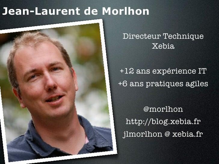 Jean-Laurent de Morlhon                   Directeur Technique                          Xebia                  +12 ans expé...