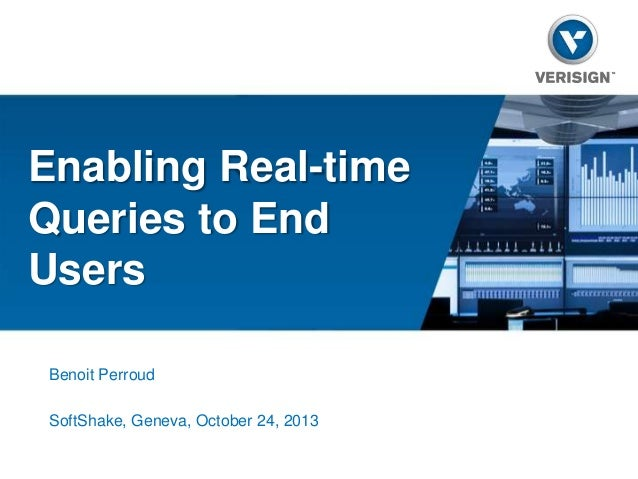 Enabling Real-time Queries to End Users Benoit Perroud SoftShake, Geneva, October 24, 2013