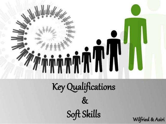 Key Qualifications & Soft Skills
