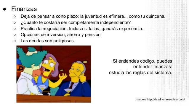 ● Finanzas ○ Deja de pensar a corto plazo: la juventud es efímera... como tu quincena. ○ ¿Cuánto te costaría ser completam...