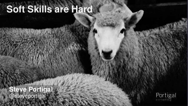 1 Soft Skills are Hard Steve Portigal @steveportigal