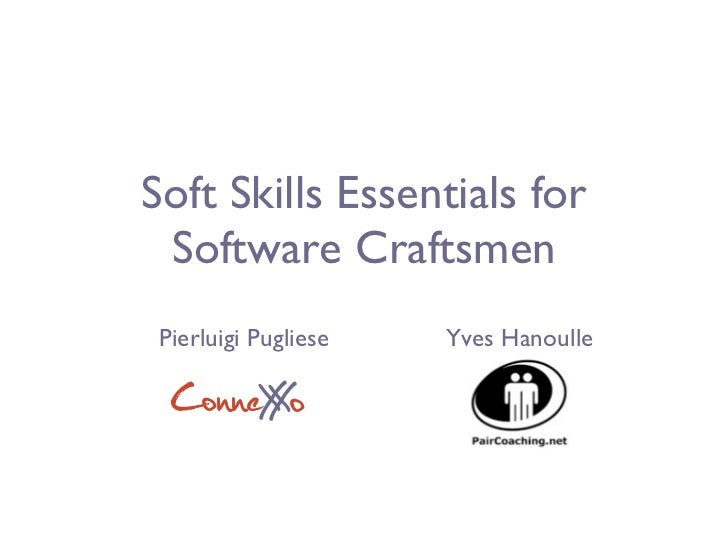Soft Skills Essentials for Software Craftsmen Pierluigi Pugliese   Yves Hanoulle  ConneX o       X