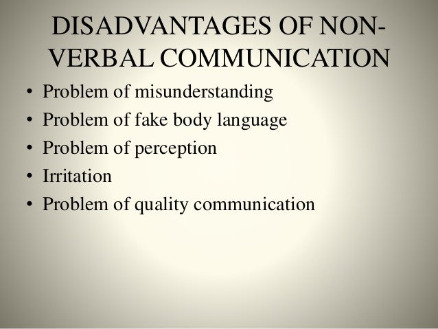 advantages and disadvantages of nonverbal communication in school Top advantages and disadvantages of verbal communications by chitra reddy then we call it as non-verbal communication advantages of verbal communication.