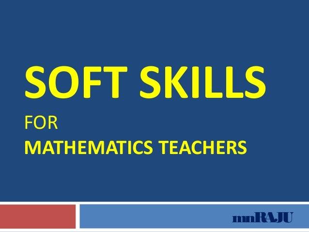 SOFT SKILLSFORMATHEMATICS TEACHERS                  mnRAJU