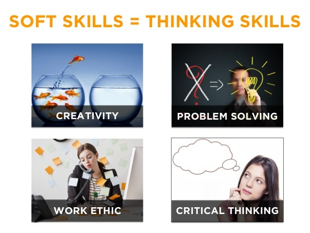 how would you demonstrate critical thinking and creative problem-solving skills to an employer Employers emphasize critical thinking and problem solving skills over employer priorities for that those they hire demonstrate ethical.