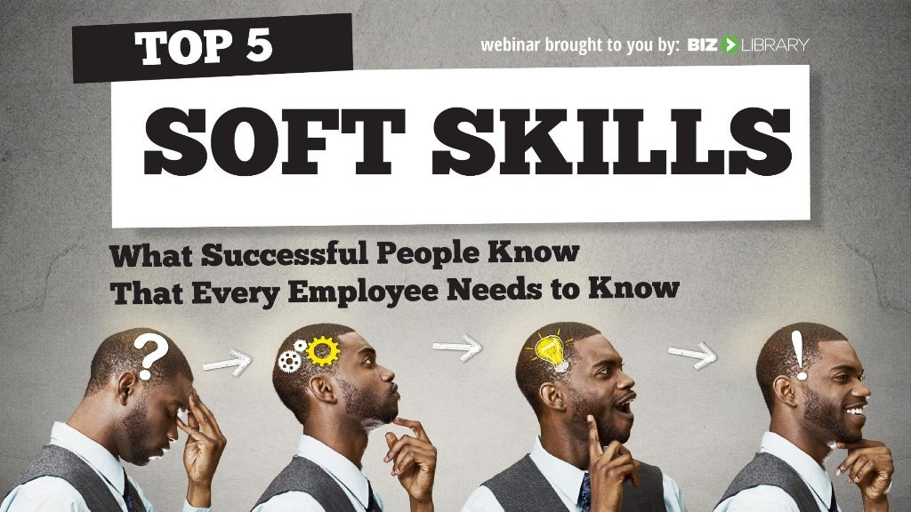Top 5 Soft Skills: What Successful People Know that Every Employee Needs to Know