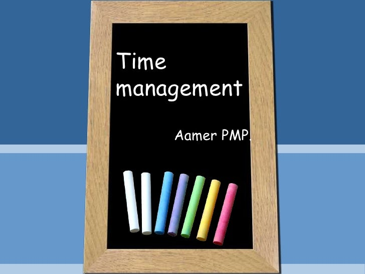 Time management <br />Aamer PMP.<br />