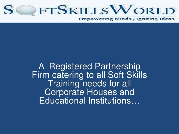 A  Registered Partnership Firm catering to all Soft Skills Training needs for all Corporate Houses and Educational Institu...