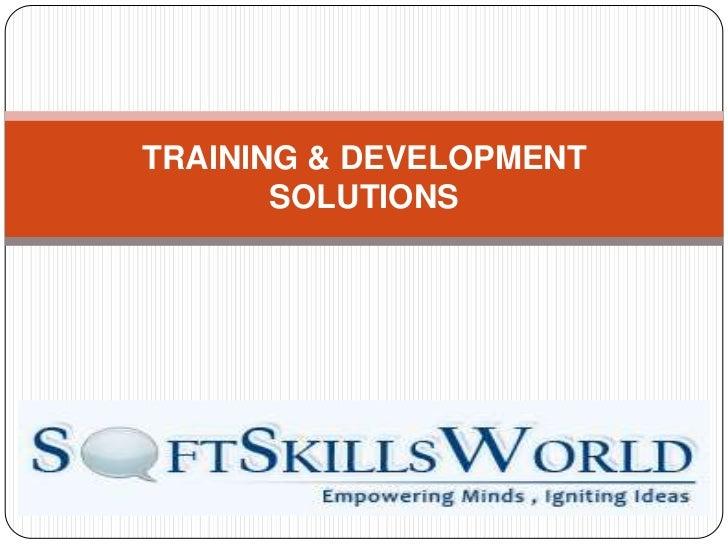 TRAINING & DEVELOPMENT SOLUTIONS<br />