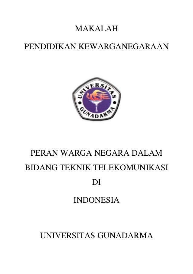 MAKALAH PENDIDIKAN KEWARGANEGARAAN PERAN WARGA NEGARA DALAM BIDANG TEKNIK TELEKOMUNIKASI DI INDONESIA UNIVERSITAS GUNADARMA