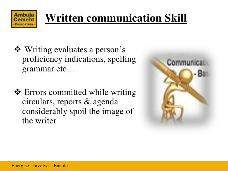 Written communication Skill Writing evaluates a person's proficiency indications, spelling grammar etc… Errors committed...