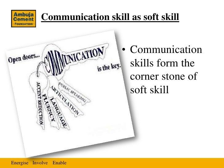 Communication skill as soft skill                               • Communication                                 skills for...