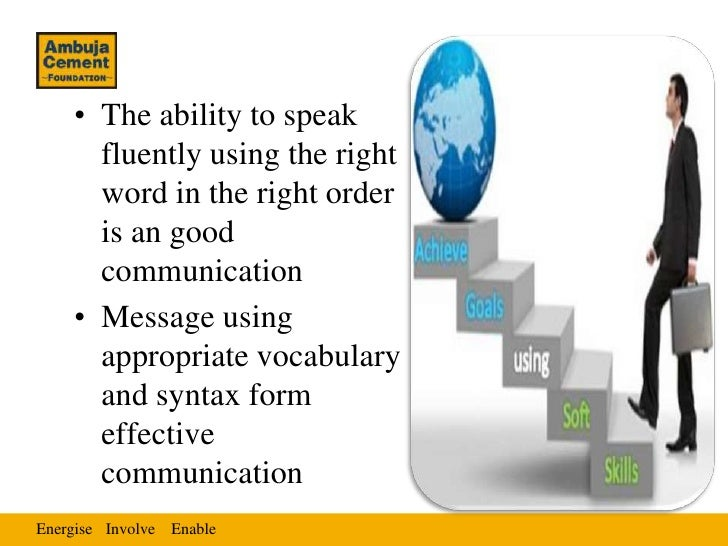 • The ability to speak      fluently using the right      word in the right order      is an good      communication    • ...