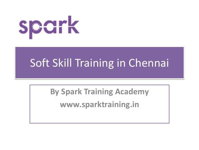 Soft Skill Training in Chennai By Spark Training Academy www.sparktraining.in