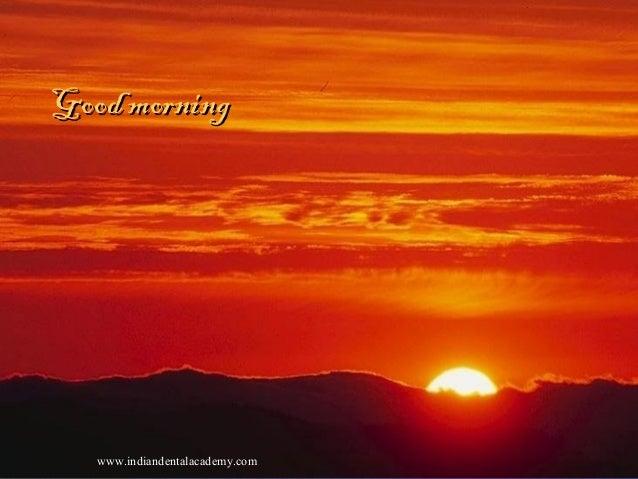 Good morning  www.indiandentalacademy.com