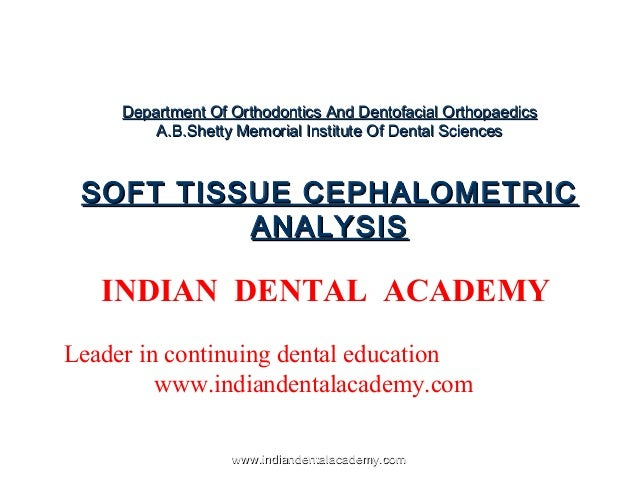 Department Of Orthodontics And Dentofacial Orthopaedics A.B.Shetty Memorial Institute Of Dental Sciences  SOFT TISSUE CEPH...
