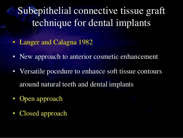 • Recipient site surgery • Closed approach • Horizontal incision on mesial & distal of soft tissue defect just coronal to ...
