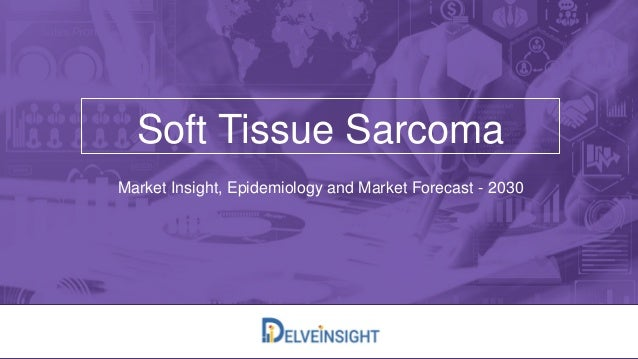 Soft Tissue Sarcoma Market Insight, Epidemiology and Market Forecast - 2030