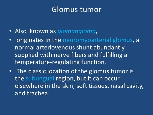 Hemangiopericytoma • This tumor is usually found in the soft tissues of the extremities (usually distal). • Tends to have ...