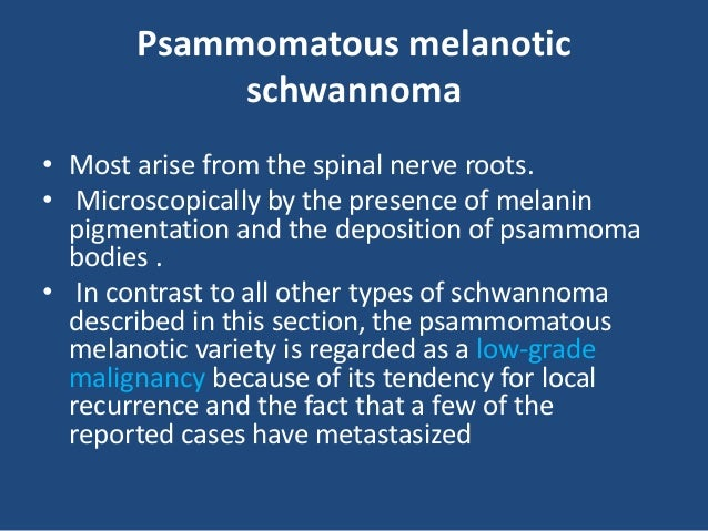 Neurofibroma • The gross appearance of -As a rule, the tumors are not encapsulated and have a softer consistency than schw...