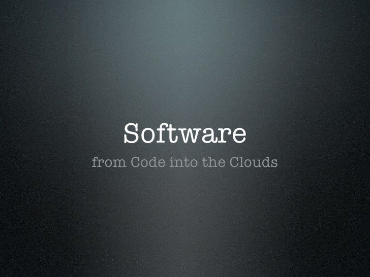 Software from Code into the Clouds