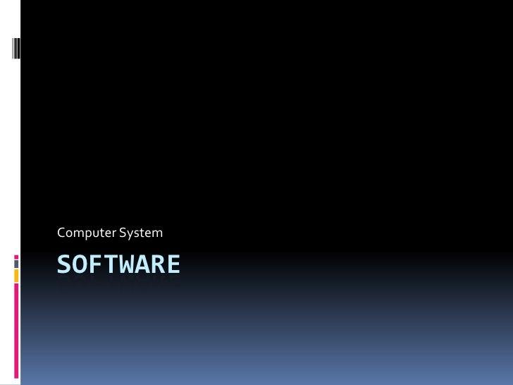 software<br />Computer System<br />