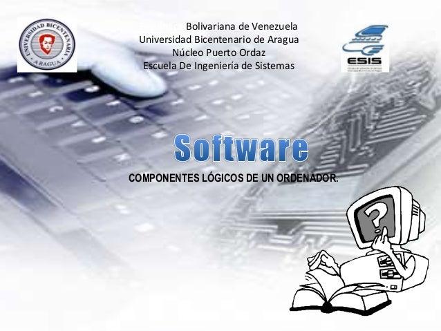 República Bolivariana de Venezuela Universidad Bicentenario de Aragua Núcleo Puerto Ordaz Escuela De Ingeniería de Sistema...