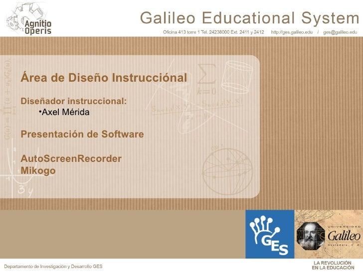 <ul><li>Área de Diseño Instrucciónal </li></ul><ul><li>Diseñador instruccional: </li></ul><ul><ul><li>Axel Mérida </li></u...